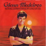gallery/glenn_medeiros-nothings_gonna_change_my_love_for_you_s